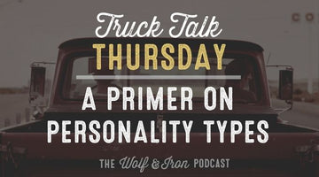 A Primer on Personality Types // TRUCK TALK THURSDAY