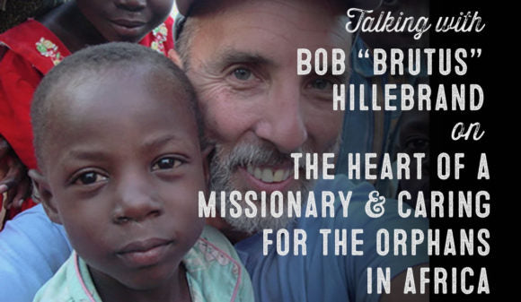 "WOLF & IRON PODCAST: THE HEART OF A MISSIONARY WITH BOB ""BRUTUS"" HILLEBRAND – #43"