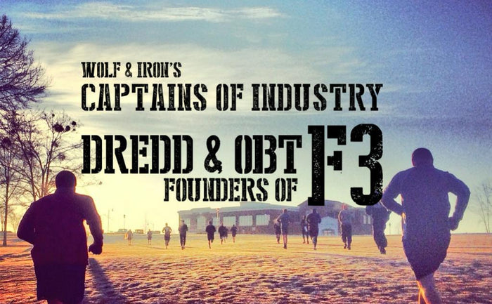 Captains of Industry: Dredd and OBT – Founders of F3