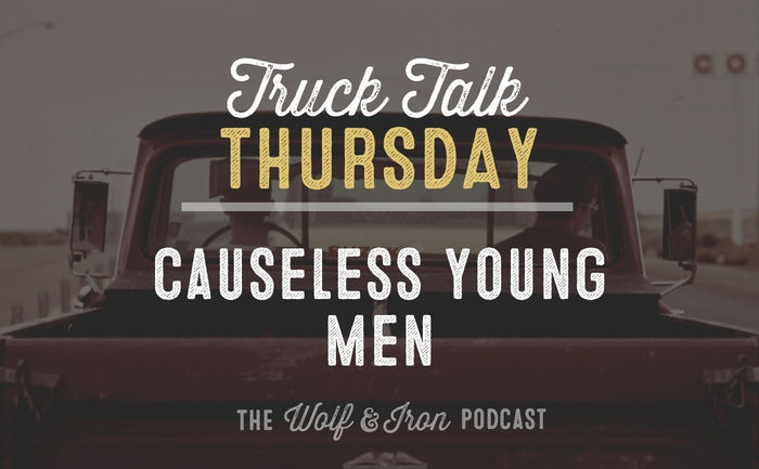 Causeless Young Men // TRUCK TALK THURSDAY