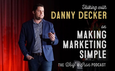 Marketing Made Simple // Danny Decker