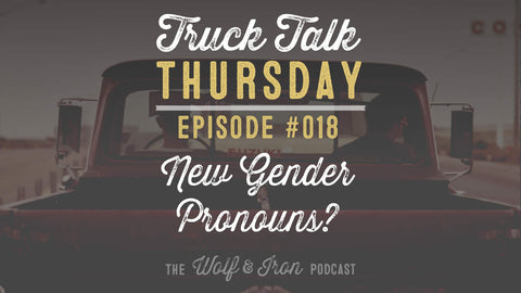 Gender Non-Conforming Pronouns? // Truck Talk Thursday