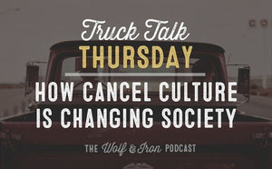 How Cancel Culture is Changing Society // TRUCK TALK THURSDAY