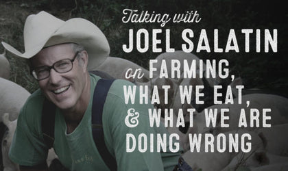 Wolf & Iron Podcast #23 – Joel Salatin on Regenerative Farming, Eating, & What We're Doing Wrong