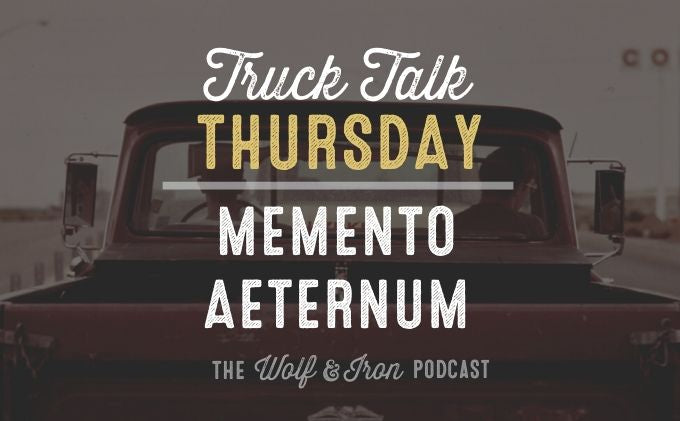 Memento Aeternum // TRUCK TALK THURSDAY