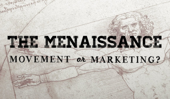 The Menaissance: A Movement or Marketing? - Wolf and Iron