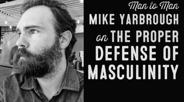 Wolf & Iron Podcast: The Proper Defense of Masculinity – M2M – #038