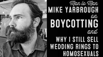 Wolf & Iron Podcast: On Boycotting and Why I Still Sell Wedding Rings to Homosexuals – M2M – #42