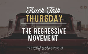 The Regressive Movement // TRUCK TALK THURSDAY