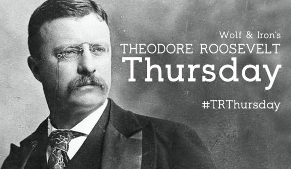 TRThursday: Roosevelt the Conservationist, not Environmentalist - Wolf and Iron