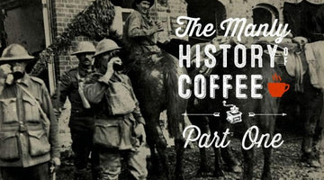 The Manly History of Coffee: Part 1 – Westward to the Civil War - Wolf and Iron