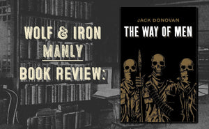Book Review: The Way of Men by Jack Donovan