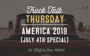 America 2019 (July 4th Special) // Truck Talk Thursday