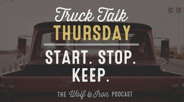 Start. Stop. Keep. - A New Year's Resolution Alternative // Truck Talk Thursday