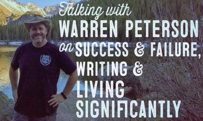 Wolf & Iron Podcast #019 – Author Warren Peterson on Success, Failure, Writing, and Living Significantly