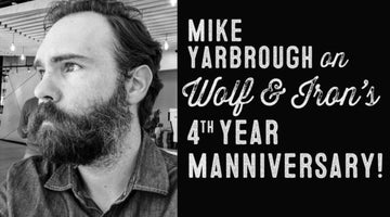 Wolf & Iron Podcast #022 – 4th Manniversary Special! Mike talks about the last year, new stuff, and the future of Wolf & Iron