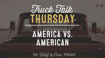 America vs. American // TRUCK TALK THURSDAY