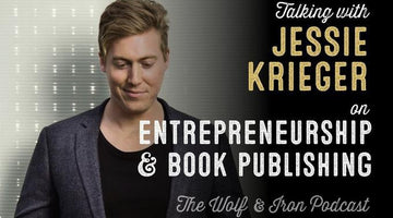 How Entrepreneurs Write & Publish Books with Jessie Krieger // The Wolf & Iron Podcast
