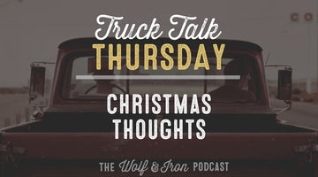 Christmas Thoughts // TRUCK TALK THURSDAY