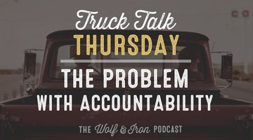 The Problem with Accountability // TRUCK TALK THURSDAY
