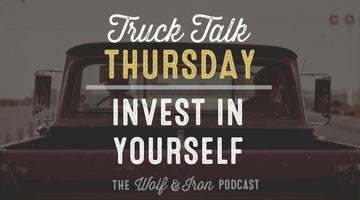Invest in Yourself // Truck Talk Thursday