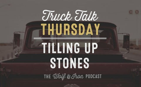 Tilling Up Stones // Truck Talk Thursday