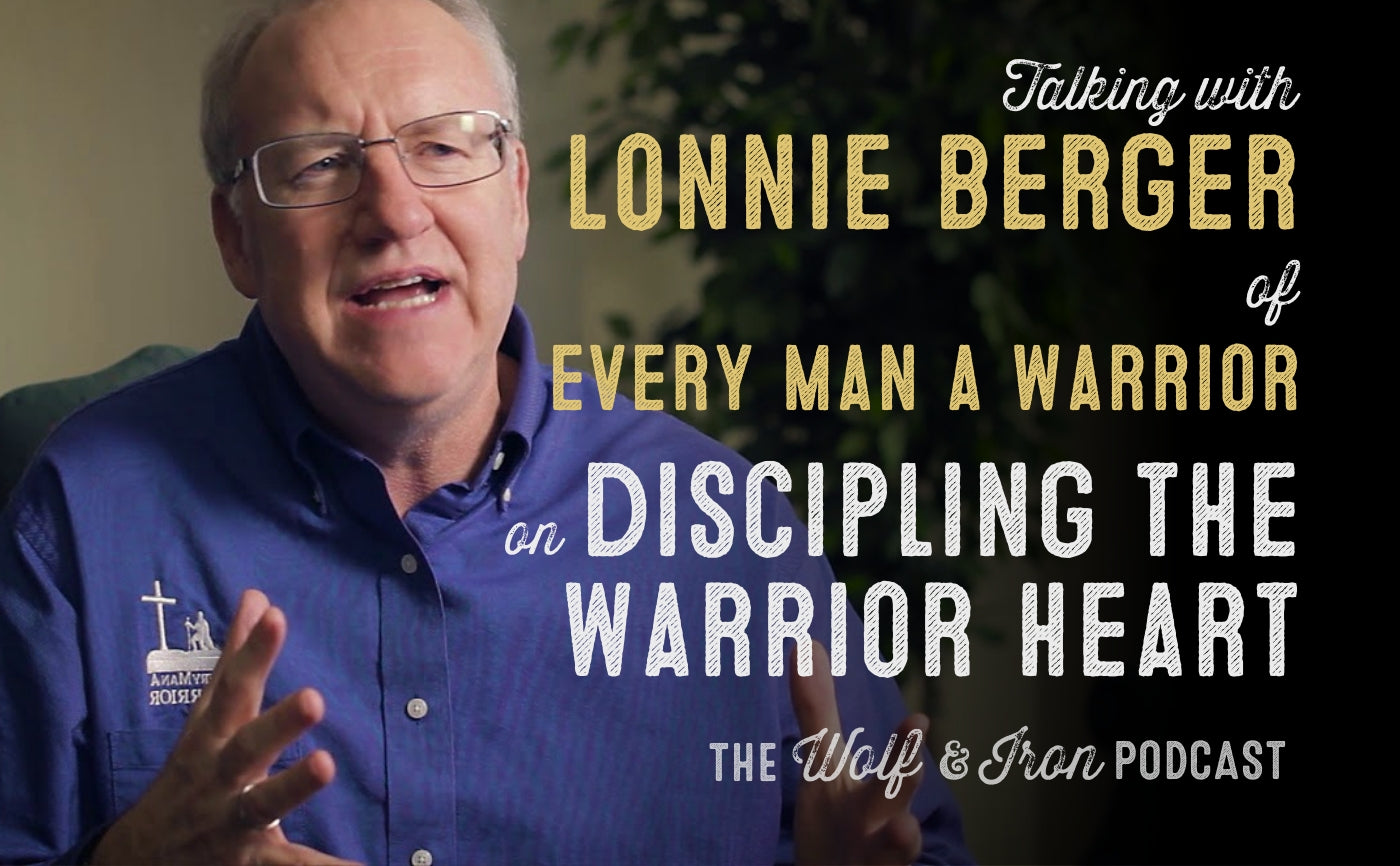 lonnie berger interview every man a warrior podcast wolf and iron mike yarbrough