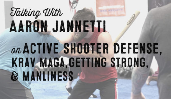 Wolf & Iron Podcast #003: Aaron Jannetti on Active Shooter Defense, Krav Maga, & Strength Training