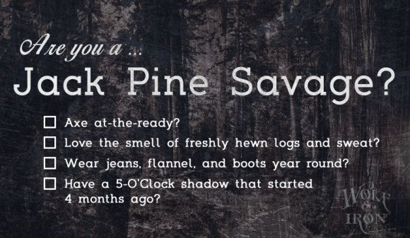 THE JACK PINE SAVAGE - WOLF AND IRON