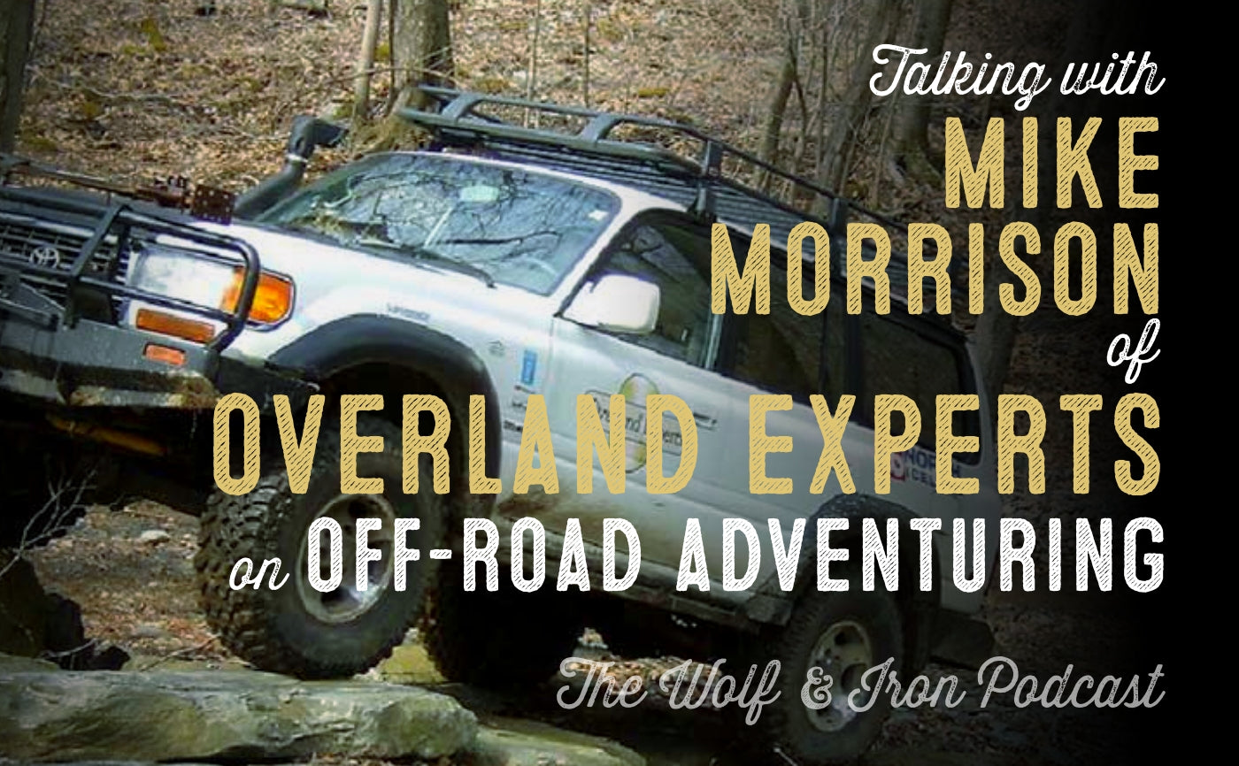 Overland experts off-roading wolf and iron podcast