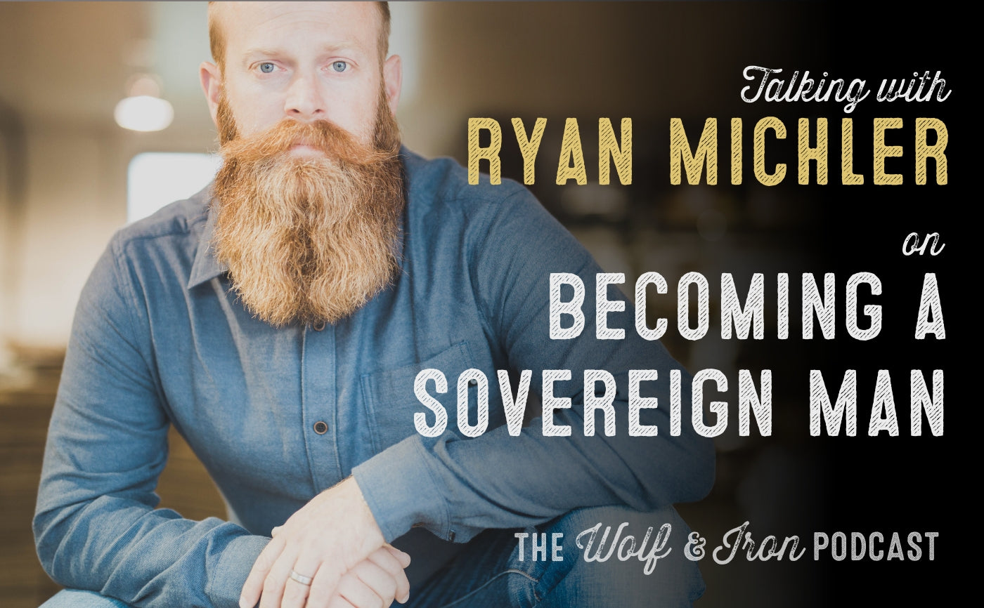 wolf and iron podcast ryan michler order of man Mike Yarbrough interview