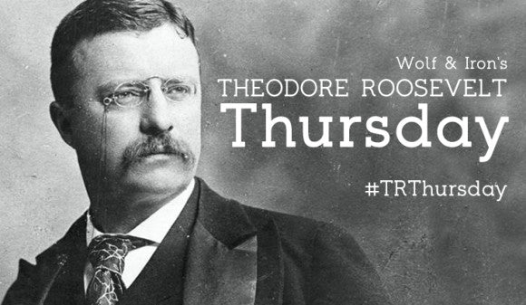 TRThursday: Theodore Roosevelt's Handshake! - Wolf and Iron
