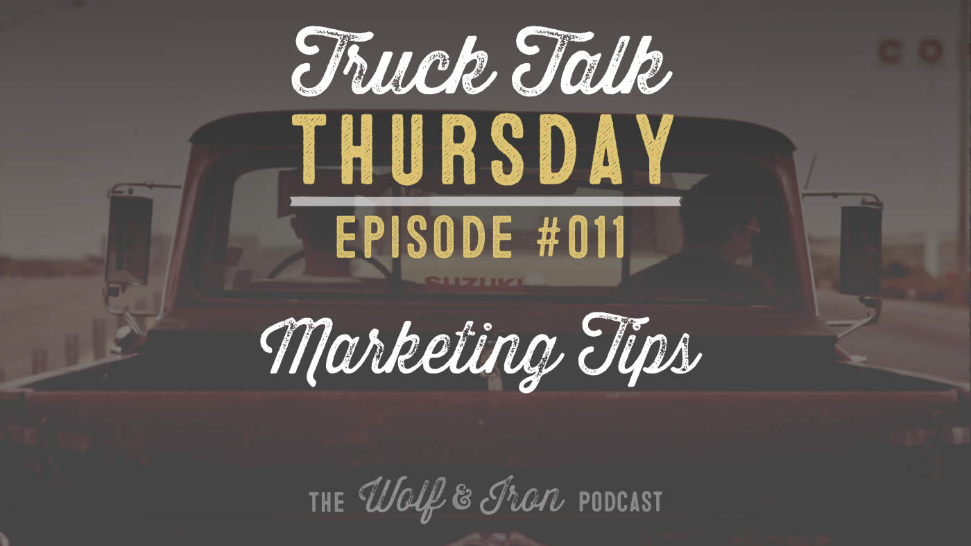Wolf and Iron Podcast truck talk mike yarbrough ep 011 manliness.jpg
