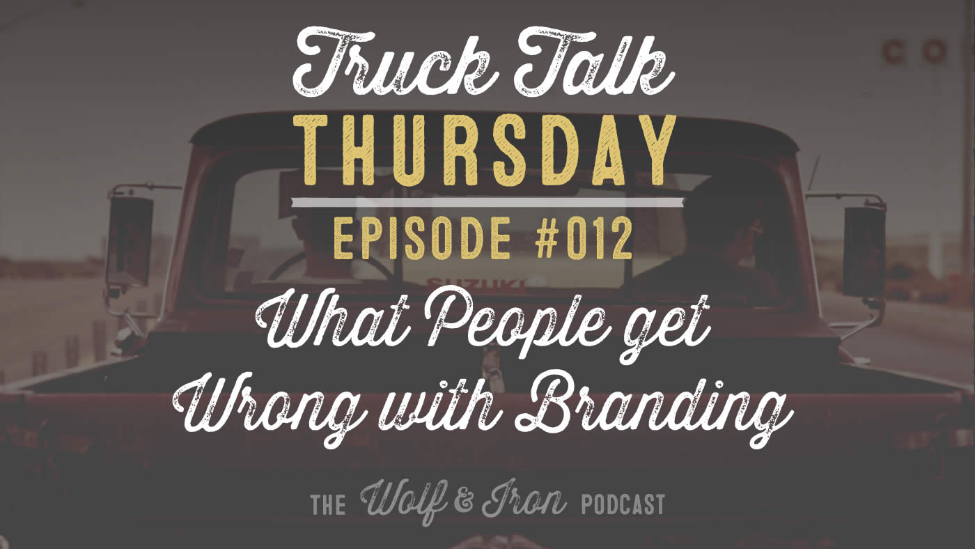 Wolf and Iron Podcast truck talk mike yarbrough ep 012 manliness