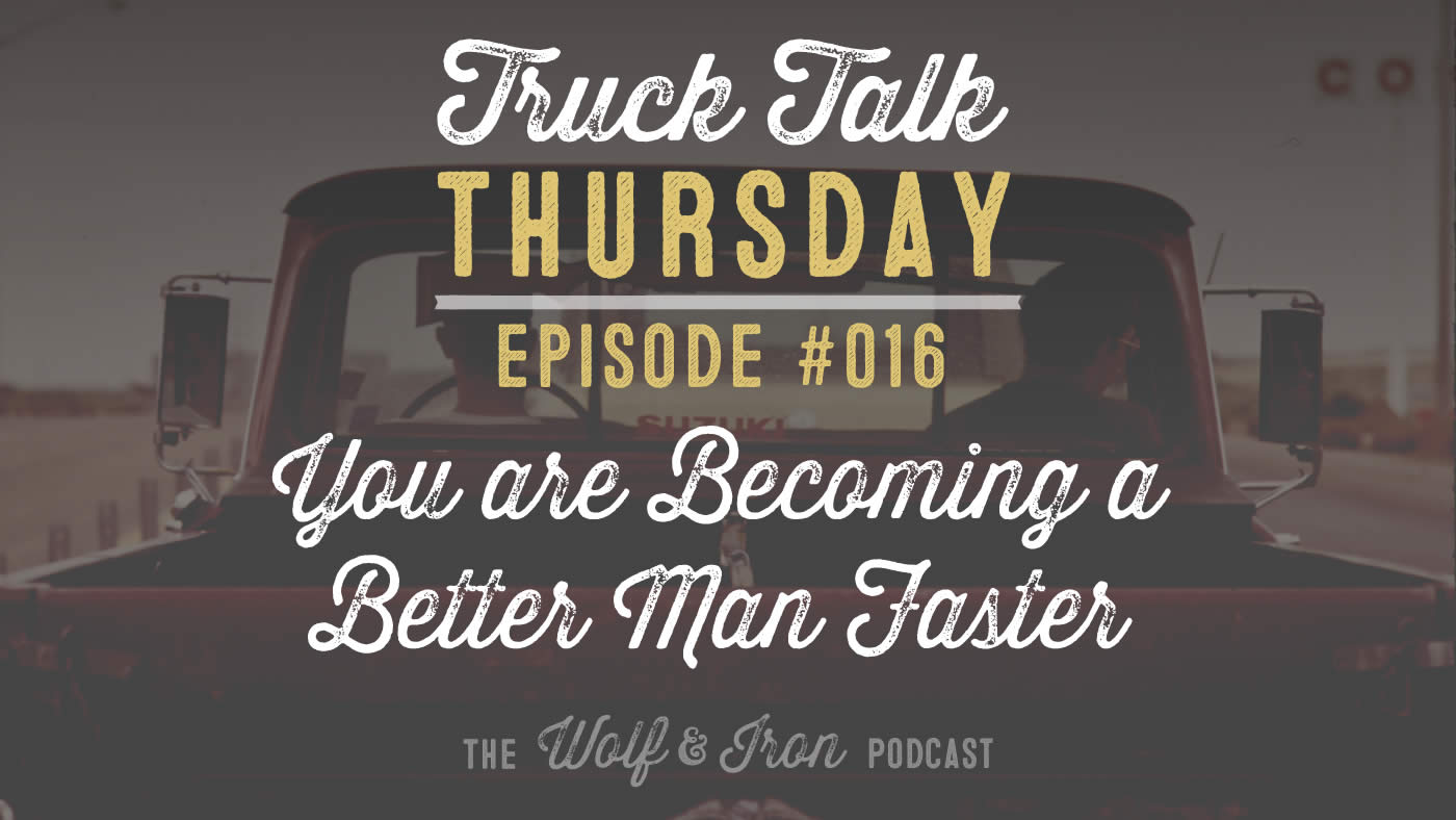 Wolf and Iron Podcast truck talk mike yarbrough ep 016 manliness
