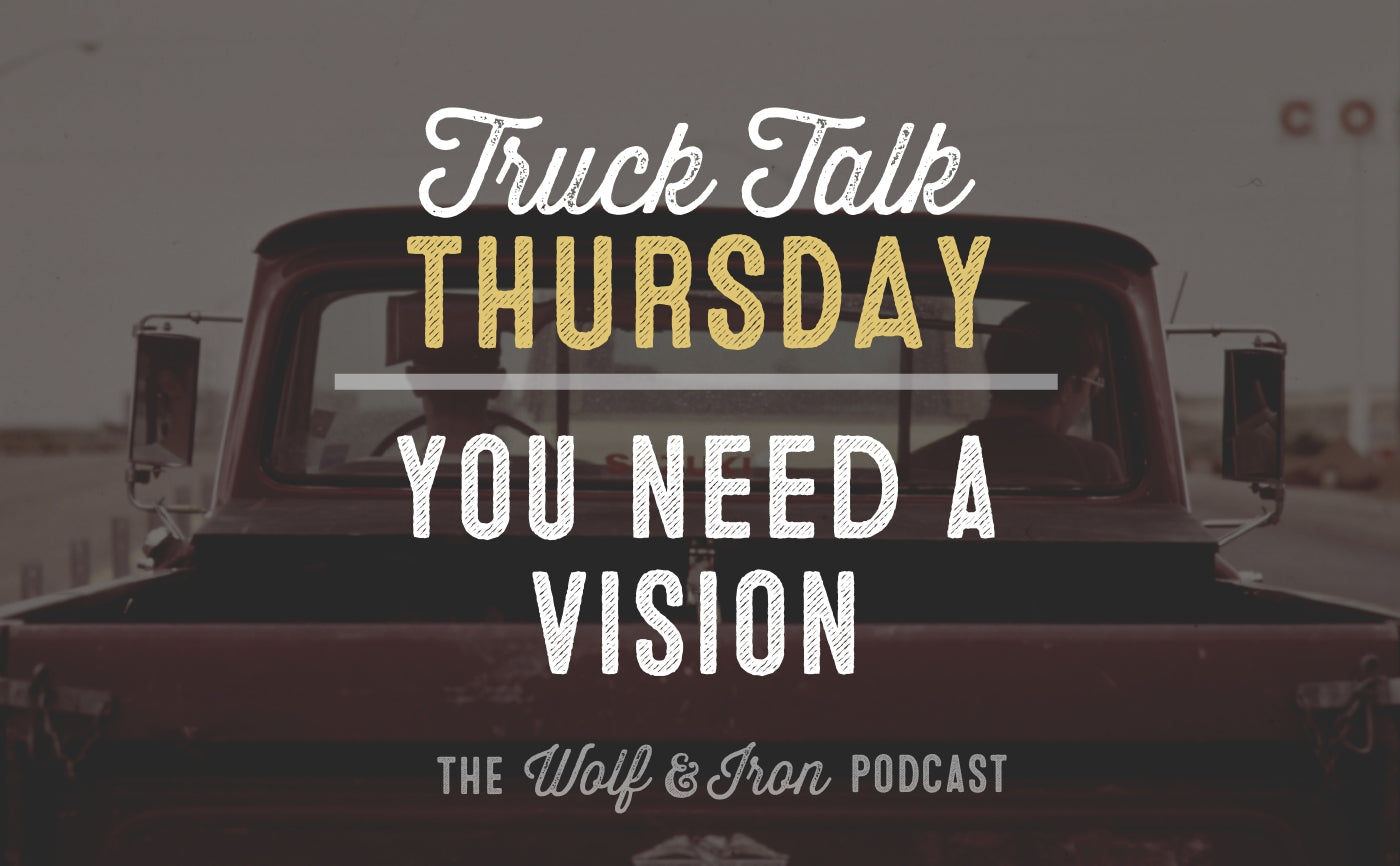 wolf and iron mike yarbrough truck talk thursday need a vision