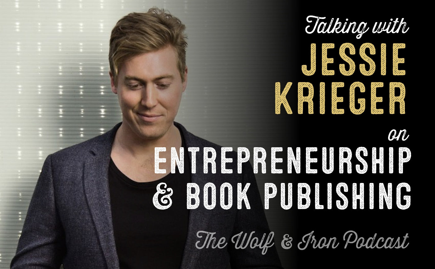 jessie krieger podcast entrepreneur wolf and iron mike yarbrough