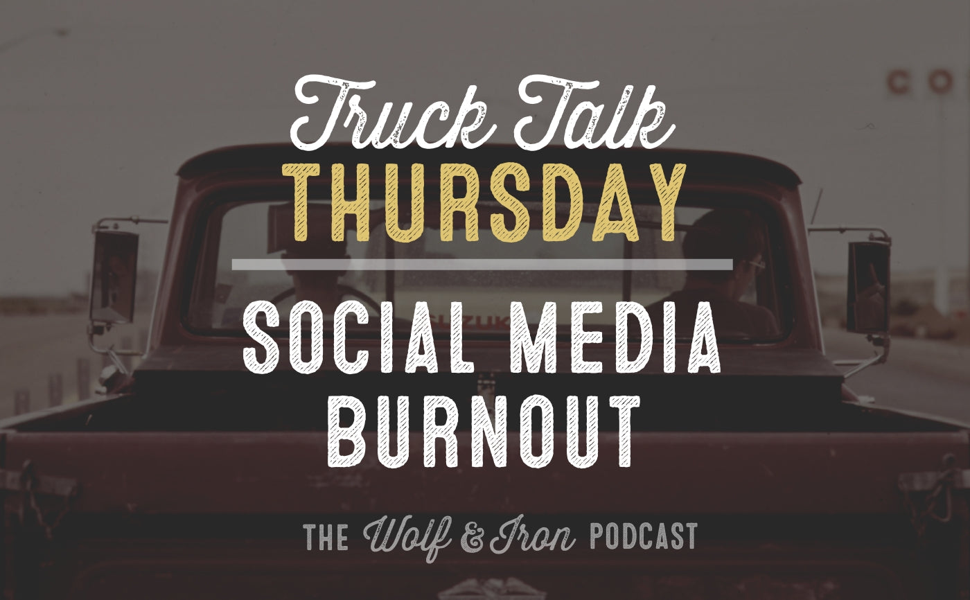 wolf and iron mike yarbrough truck talk thursday social media burnout