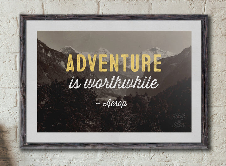 Print - Adventure Is Worthwhile Print