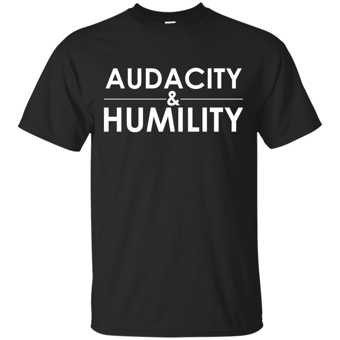 Audacity and Humility T
