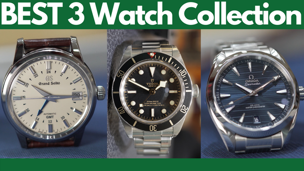 How to build a 3 watch collection - Tips and Guide!