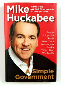 A Simple Government by MIKE HUCKABEE Hardcover w/Jacket