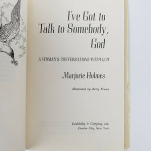 Doubleday & Co I've Got To Talk To Somebody, God Cover Book by Marjorie Holmes