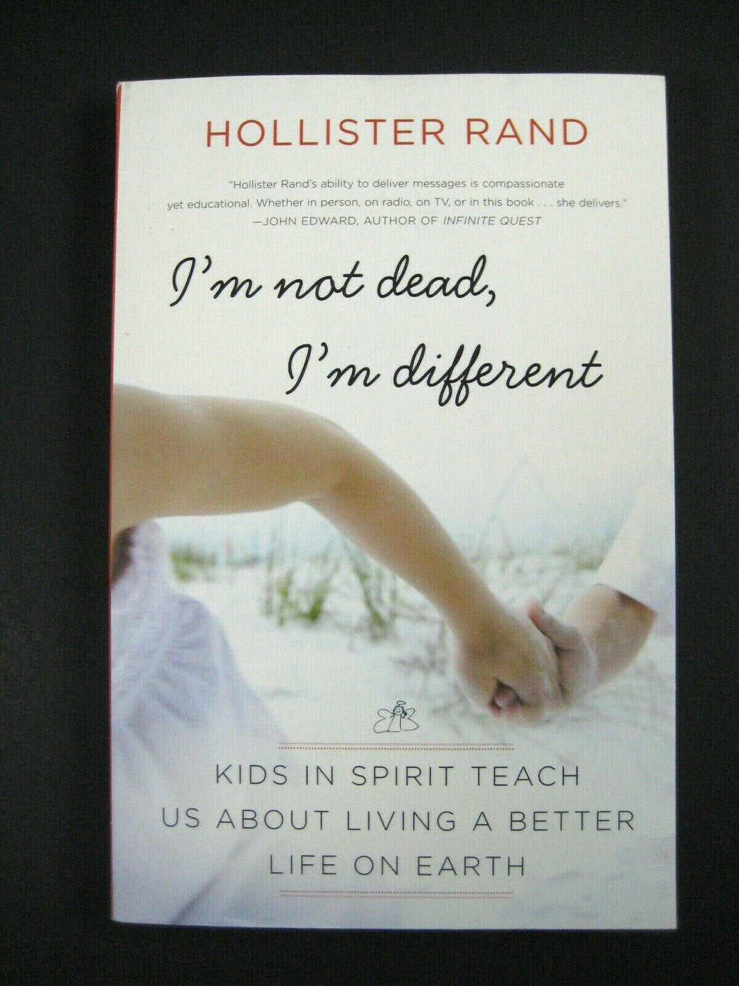 I'm Not Dead, I'm Different : Kids in Spirit Teach Us about Living a Better Life
