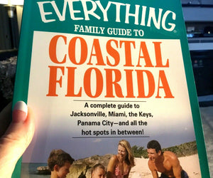 Everything Series: Family Guide to Coastal Florida : Complete Guide - 415 pages