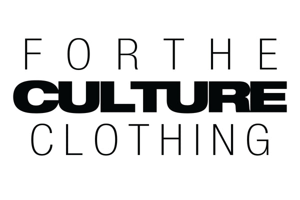 For The Culture Clothing