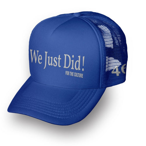 We Just Did Trucker Hat