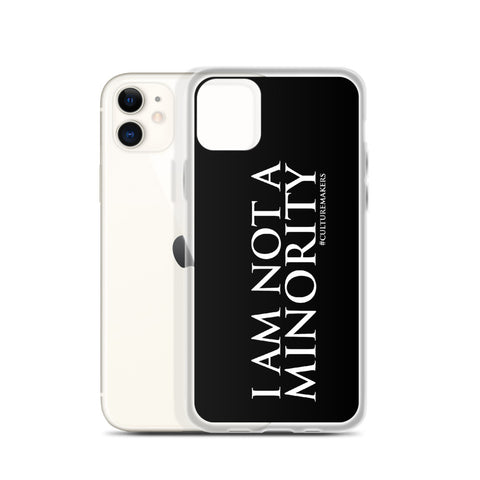 "CultureMakers ""I Am Not Minority"" Phone Case - Limited Edition"