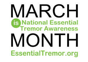 March is Essential Tremors Month