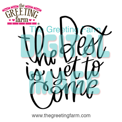 The Best is Yet to Come - digi